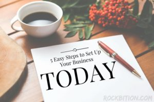 5 Easy Steps To Set Your Business Up Today