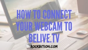 How To Connect Your Webcam to BeLive.TV