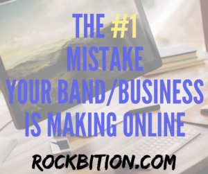 The #1 Mistake Your Band/Business Is Making Online