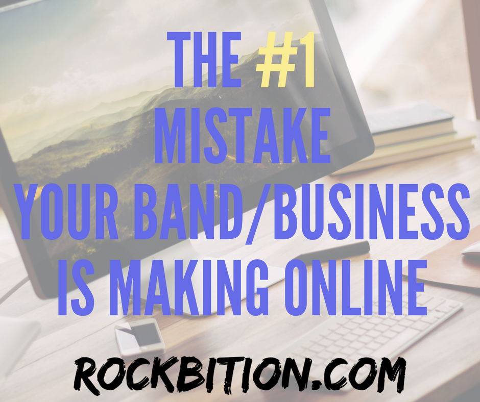 The #1 Mistake Your Band Is Making Online