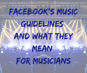 Facebook's Music Guidelines and What They Mean For Musicians